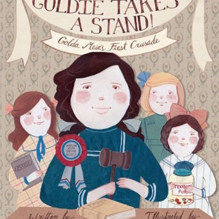 Goldie Takes a Stand: Golda Meir's First Crusade by Barbara Krasner