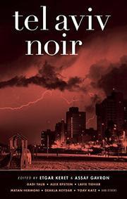 Tel Aviv Noir edited by Etgar Keret and Assaf Gavron