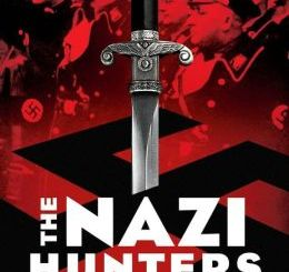e Nazi Hunters: How a Team of Spies and Survivors Captured the World's Most Notorious Nazi