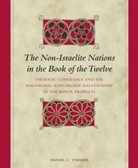The Non-Israelite Nations in the Book of the Twelve by Daniel C. Timmer