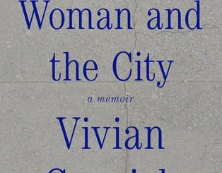 The Odd Woman and the City: A Memoir by Vivian Gornick
