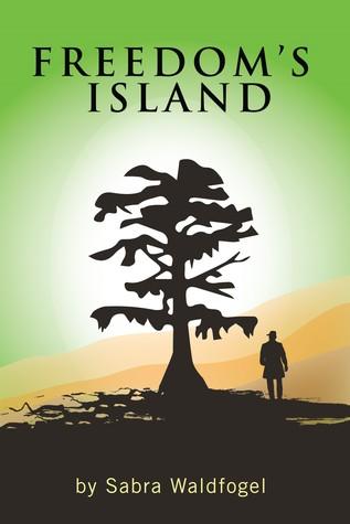 Freedom's Island by Sabra Waldfogel