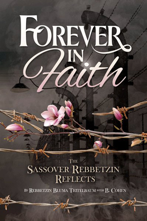 Forever in Faith by Rebbetzin Bluma Teitelbaum with B. Cohen