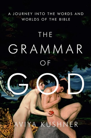The Grammar of God by Aviya Kushner