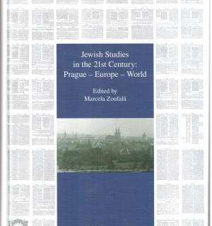 Jewish Studies in the 21st Century: Prague - Europe - World by Marcela Zoufala
