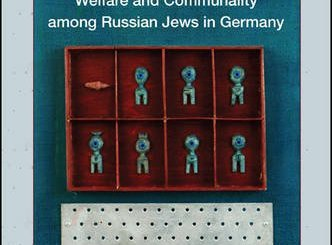 Sweet Burdens: Welfare and Communality Among Russian Jews in Germany by Sveta Roberman