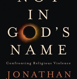 Not in God's Name: Confronting Religious Violence by Jonathan Sacks