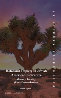 Holocaust Impiety in Jewish American Literature Memory, Identity, (Post-)Postmodernism by Joost Krijnen