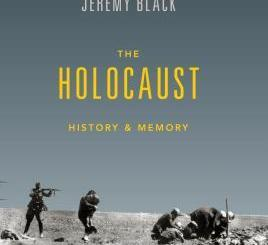 The Holocaust: History and Memory by Jeremy M. Black