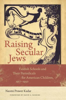 Raising Secular Jews by Naomi Prawer Kadar