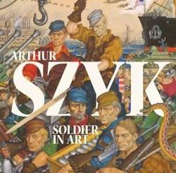 Arthur Szyk: Soldier in Art; edited by Irvin Ungar