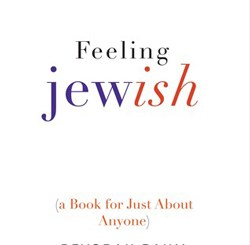Feeling Jewish (A Book for Just About Anyone) by Devorah Baum