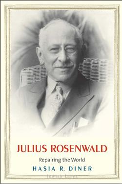 Julius Rosenwald: Repairing the World by Hasia R. Diner