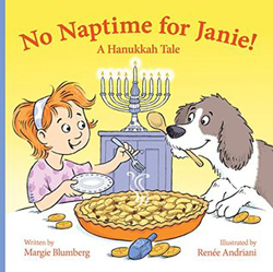 No Naptime for Janie!: A Hanukkah Tale by Margie Blumberg