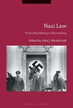 Nazi Law: From Nuremberg to Nuremberg by John J. Michalczyk