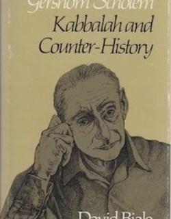 Gershom Scholem, Kabbalah and Counter History by David Biale