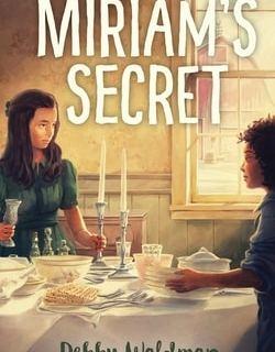 Miriam's Secret by Debby Waldman