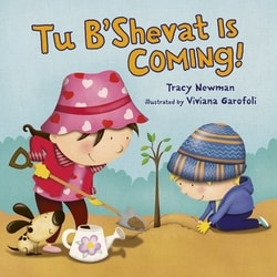 Tu B'Shevat Is Coming! by Tracy Newman
