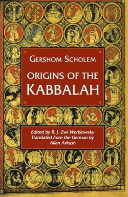 Origins of the Kabbalah by Gershom Gerhard Scholem