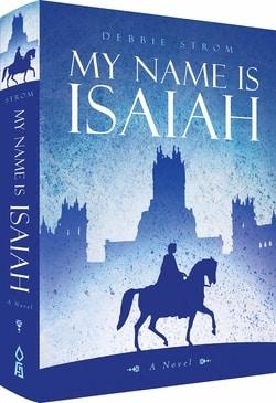 My Name is Isaiah by Debbie Strom