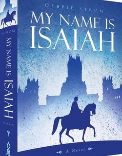 My Name is Isaiah by Debbie Strom