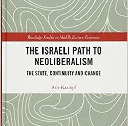 The Israeli Path to Neoliberalism: The State, Continuity and Change by Arie Krampf