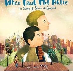When Paul Met Artie: The Story of Simon & Garfunkel by G. Neri