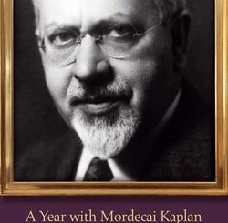 A Year with Mordecai Kaplan: Wisdom on the Weekly Torah Portion by Rabbi Steven Carr Reuben