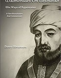 Maimonides on Teshuvah: The Way of Repentance by Henry Abramson