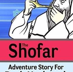 The Shofar - Adventure Story For Rosh Hashanah: Jewish New Year Holiday Story For Children by Rachel Mintz