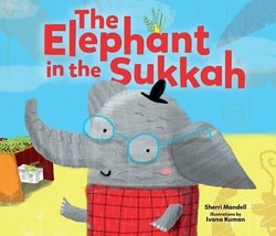 The Elephant in the Sukkah by Sherri Mandell