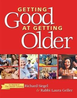 Getting Good at Getting Older by Richard Siegel, Laura Geller