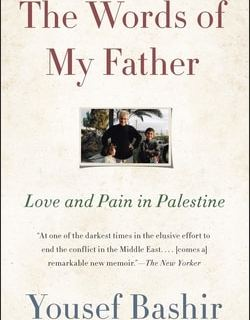 The Words of My Father: Love and Pain in Palestine by Yousef Bashir