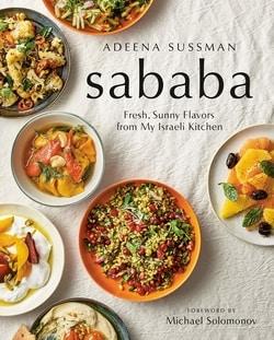 Sababa: Fresh, Sunny Flavors From My Israeli Kitchen by Adeena Sussman