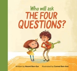 Who Will Ask the Four Questions by Nao­mi Ben-Gur