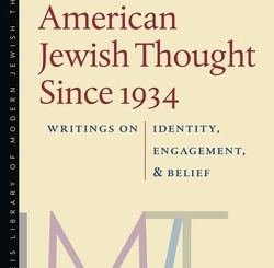 American Jewish Thought Since 1934: Writings on Identity, Engagement, and Belief by Michael Marmur, David Ellenson