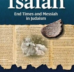 Isaiah: End Times and Messiah in Judaism by Israel Rosenberg