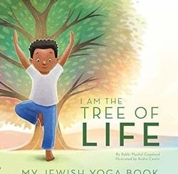 I Am the Tree of Life: My Jewish Yoga Book by Rabbi Mychal Copeland
