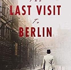 The Last Visit to Berlin by Ruvik Rosenthal