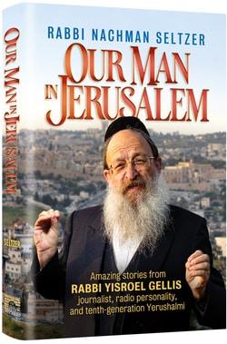 Our Man in Jerusalem by Rabbi Nachman Seltzer