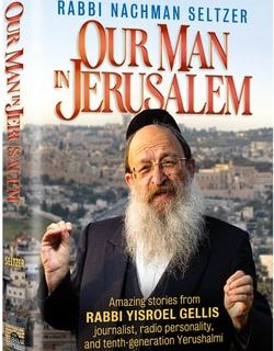 Our Man in Jerusalem by Rabbi Nachman Seltzer