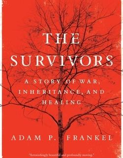 The Survivors: A Story of War, Inheritance, and Healing by Adam Frankel