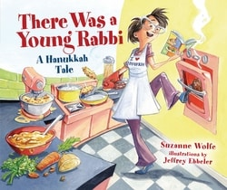 There Was a Young Rab­bi: A Hanukkah Tale by Suzanne Wolfe