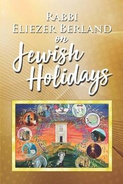 Rabbi Eliezer Berland on Jewish Holidays
