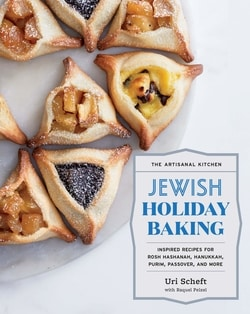The Artisanal Kitchen: Jewish Holiday Baking: Inspired Recipes for Rosh Hashanah, Hanukkah, Purim, Passover, and More by Uri Scheft