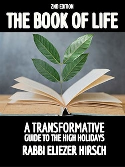 The Book of Life: A Transformative Guide to the High Holidays by Rabbi Eliezer Hirsch