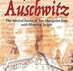 Recipes From Auschwitz: The Survival Stories of Two Hungarian Jews by Alex Sternberg