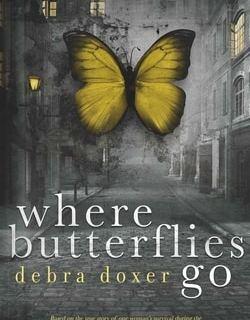 Where Butterflies Go by Debra Doxer