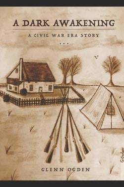 A Dark Awakening: A Civil War Era Story by Glenn Ogden