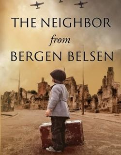 The Neighbor from Bergen Belsen by Yaakov Barzilai